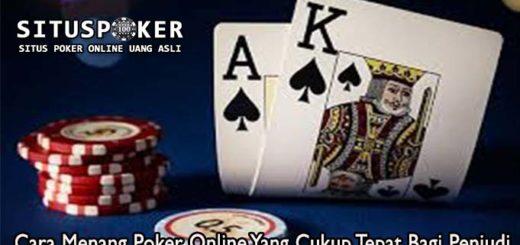 Cara Menang Poker Online Yang Cukup Tepat Bagi Penjudi