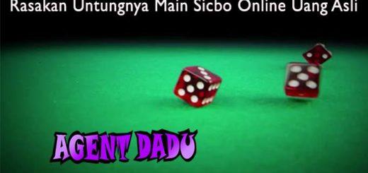 Rasakan Untungnya Main Sicbo Online Uang Asli