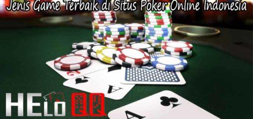 Jenis Game Terbaik di Situs Poker Online Indonesia